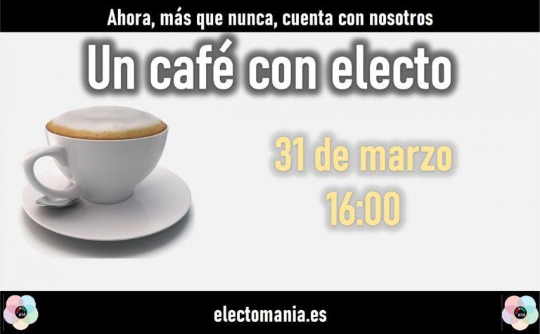 Café con Electo (31M): a las 16:00