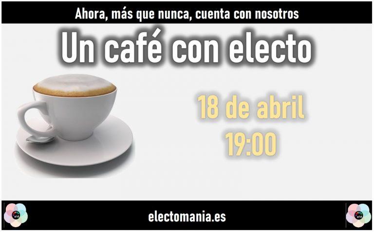 Un café con electo (18A). Hoy a las 19:00