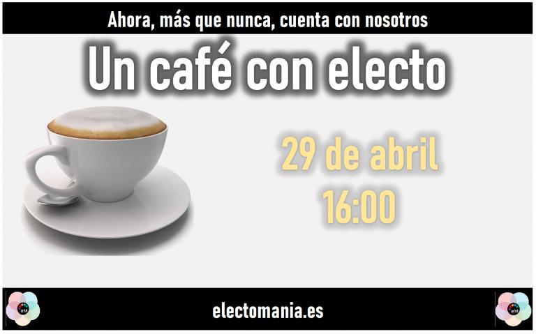 Café con Electo (29A)